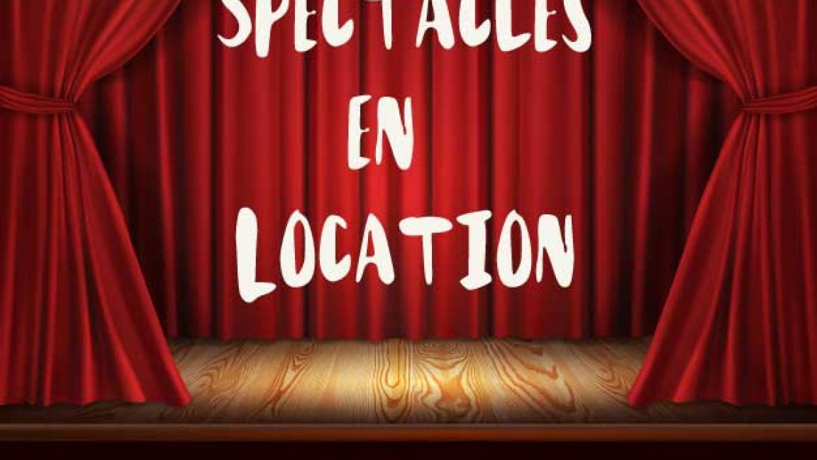Spectacles en Location