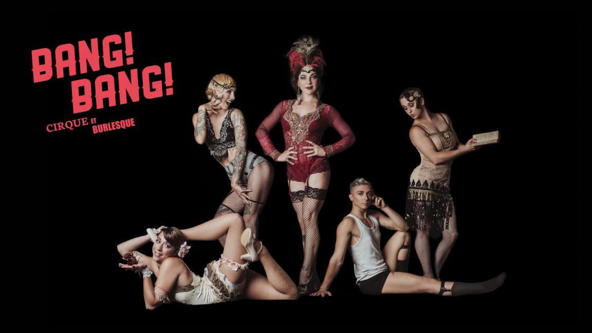 BANG! BANG! Cirque et Burlesque