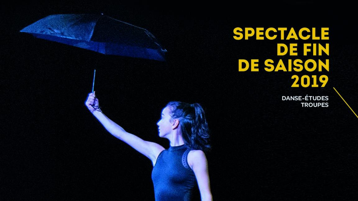 SPECTACLE DE FIN DE SAISON- DANSE-ÉTUDES ET TROUPES 2019