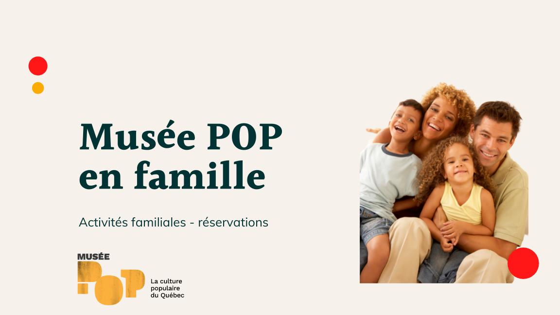 Musée POP en famille
