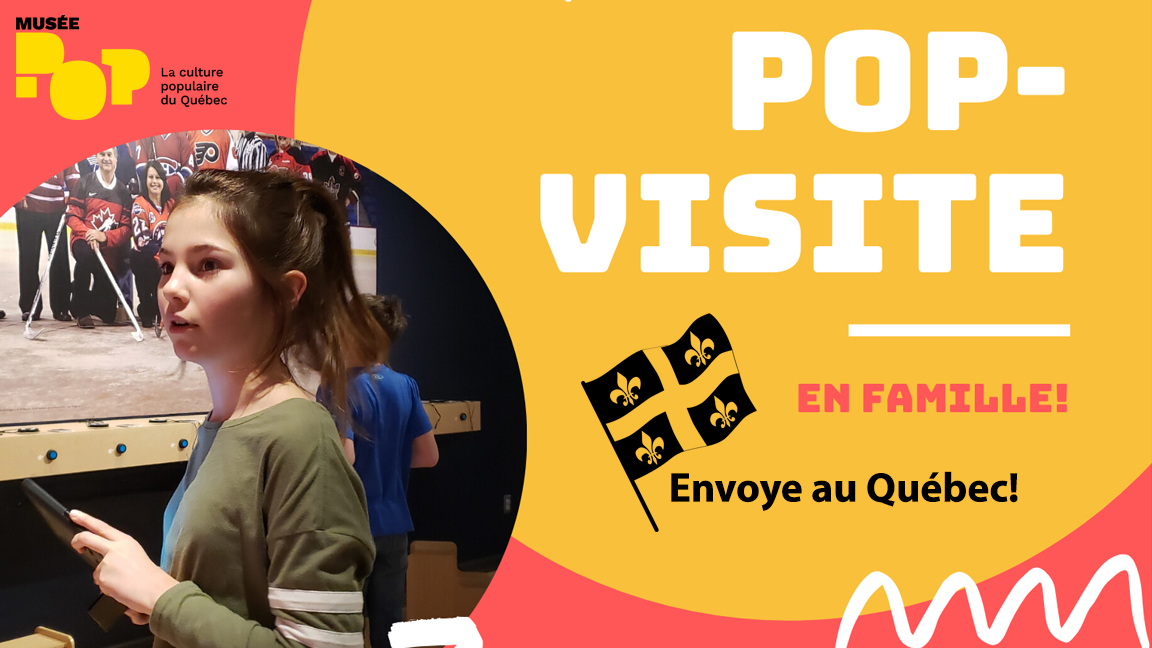 POP-visite en famille - Envoye au Québec!