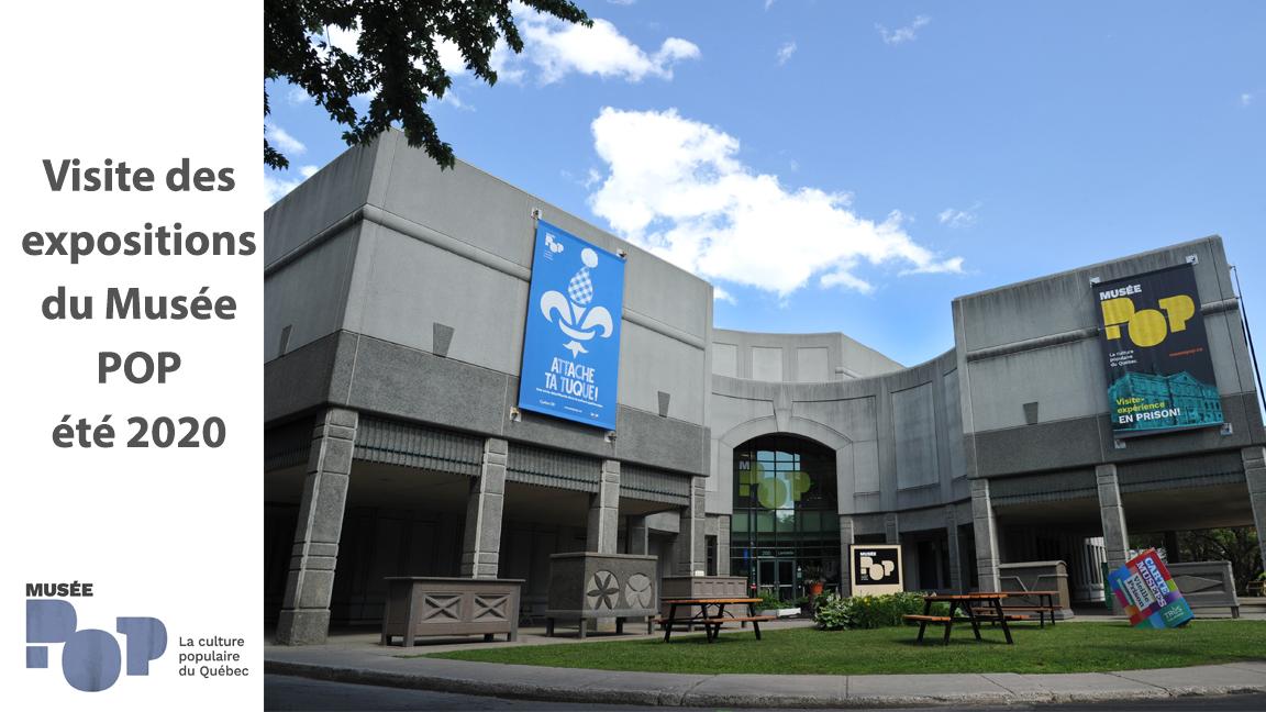 Visite des expositions du Musée POP - été 2020