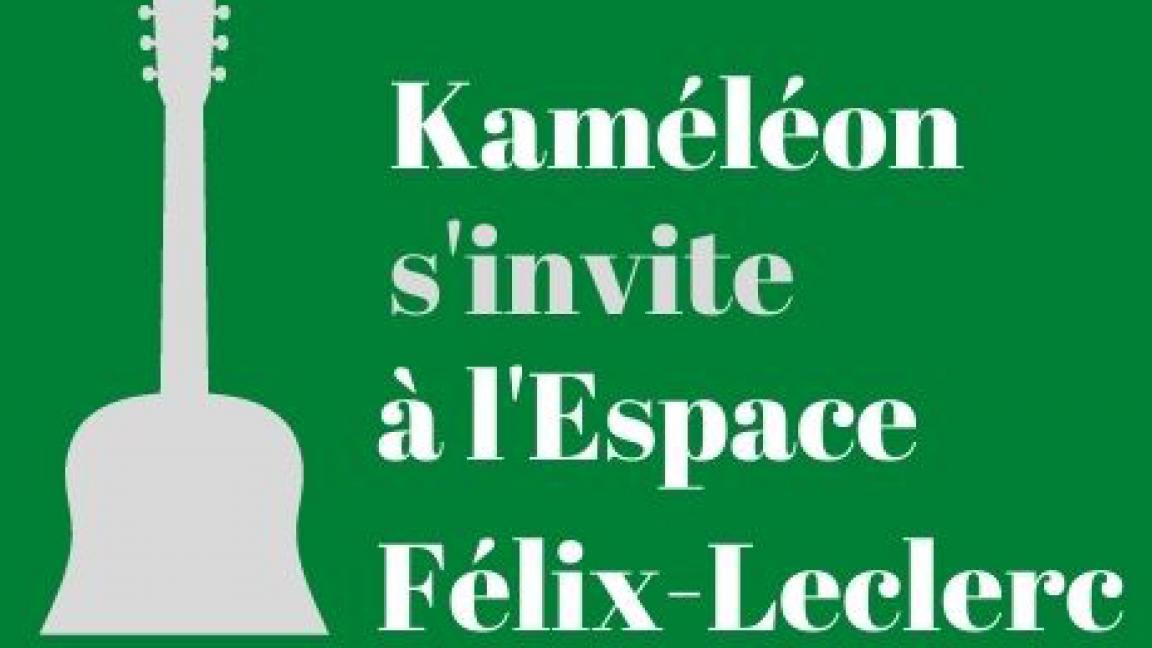 Kaméléon s'invite à l'Espace Félix-Leclerc