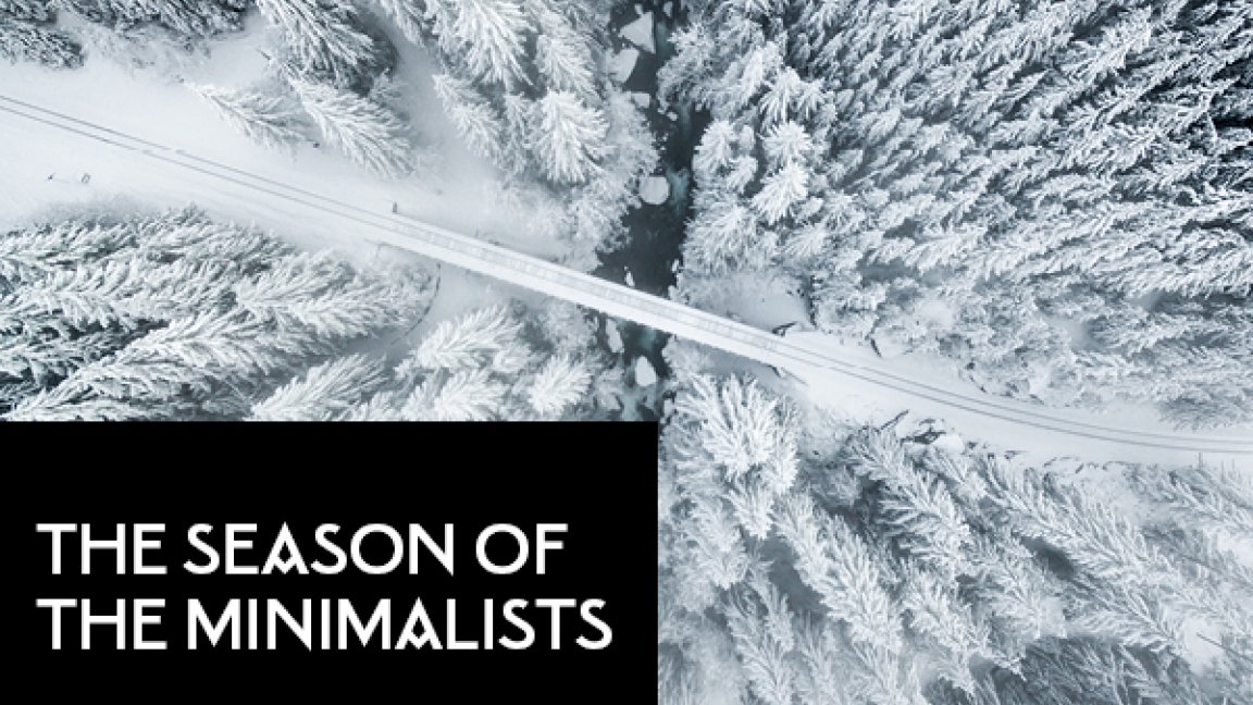 The Season of the Minimalists