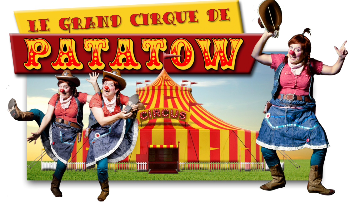 Le grand cirque de Patatow...