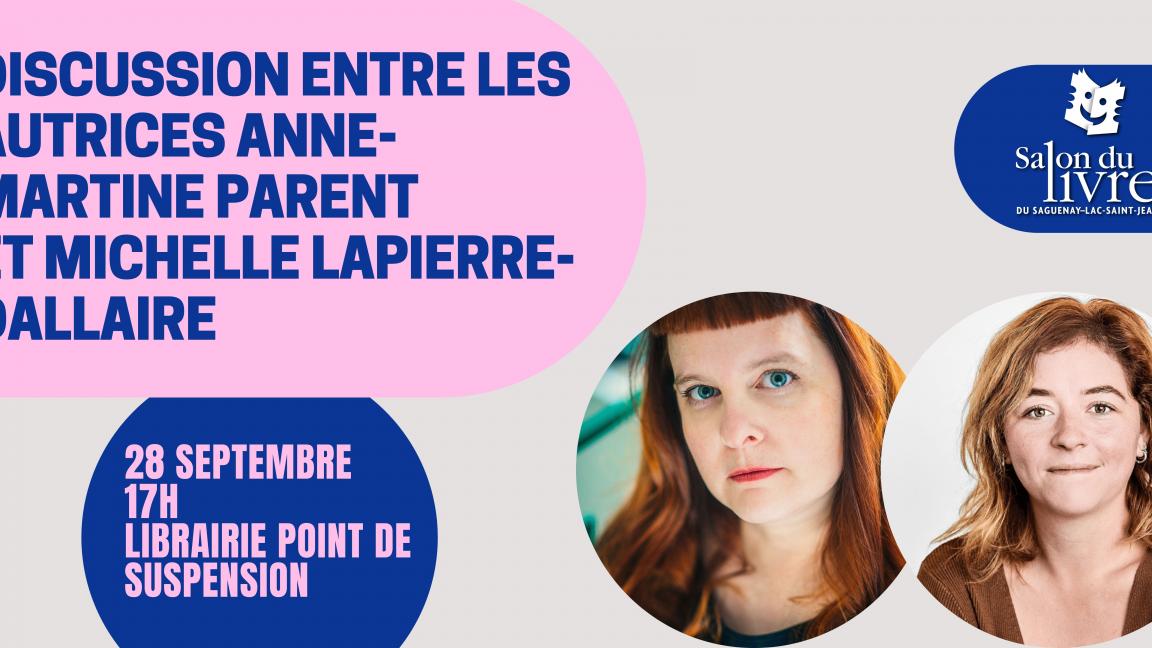 Discussion entre les autrices Anne-Martine Parent et Michelle Lapierre-Dallaire