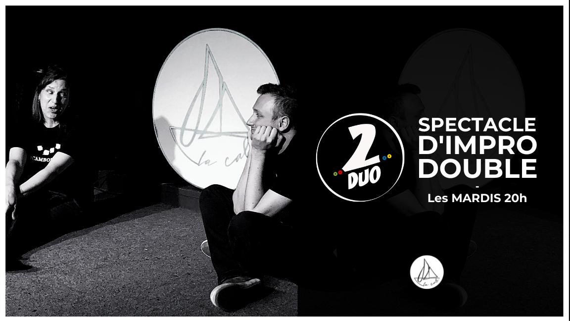 Impro 2DUO - Le spectacle doublement improvisé ! (19 octobre)