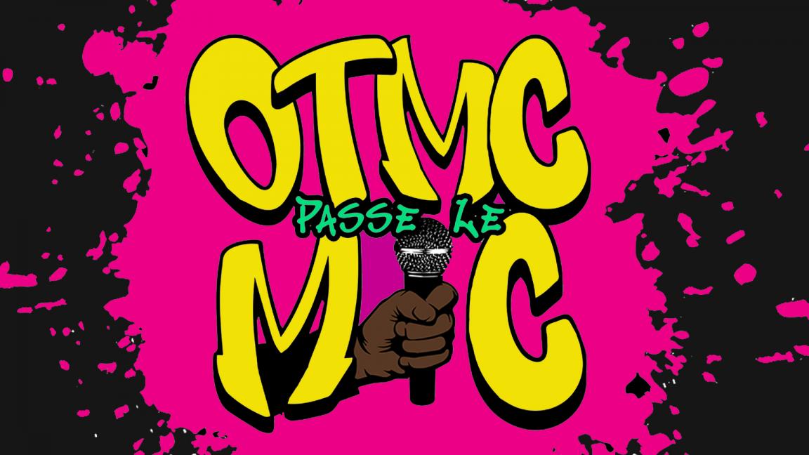 OTMC Passe le Mic