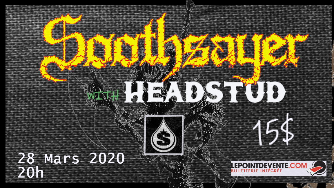 *ANNULÉ* Soothsayer/Headstud