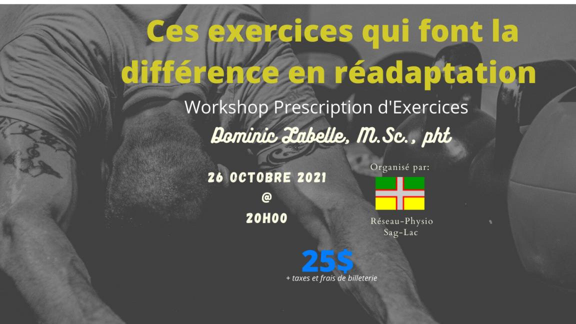 Ces exercices qui font la différence en réadaptation: Workshop Prescription d'Exercices **Du client sédentaire jusqu'à l'athlète de haut niveau**(Webinaire en Direct Physio-Académie)