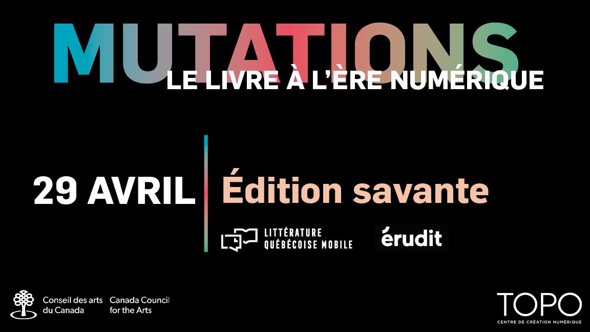 Édition savante | Présentations de Bertrand Gervais et René Audet (LQM) et Émilie Paquin (Érudit)