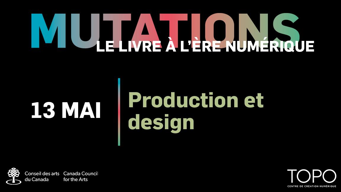 Production et design | Présentations d'Isabelle Gagné + Ugo Monticone et Myriam Caron Belzile
