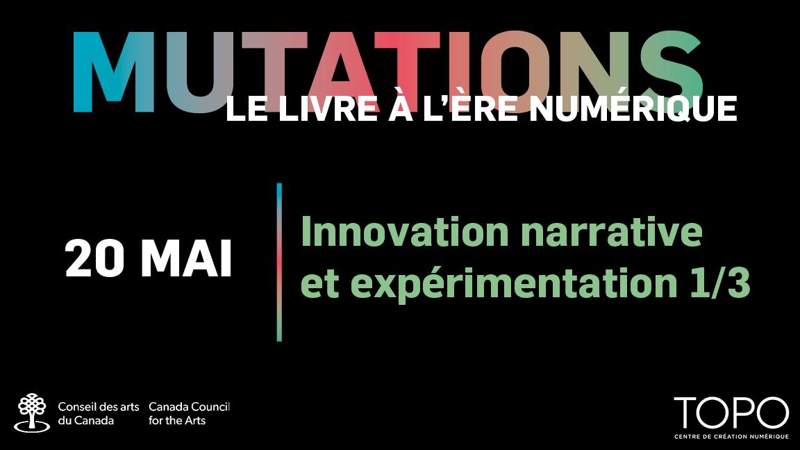 Innovation narrative et expérimentation 1/3 | Présentations de Benoit Bordeleau + Raymond Poirier et Benoit Duinat