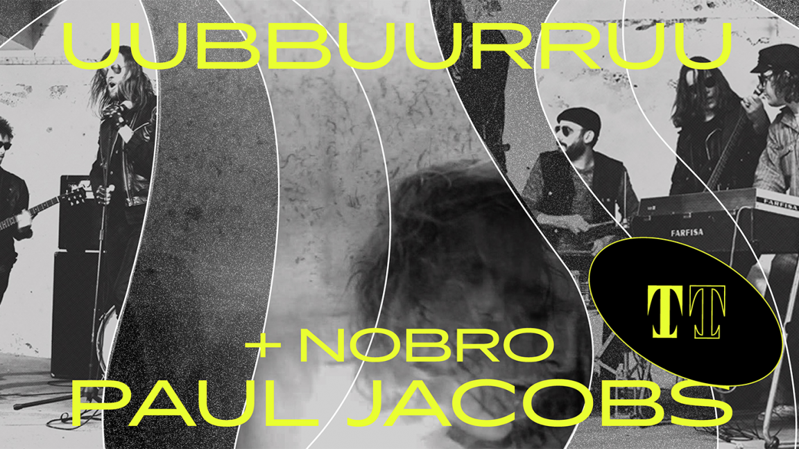 Uubbuurruu + Paul Jacobs + Nobro