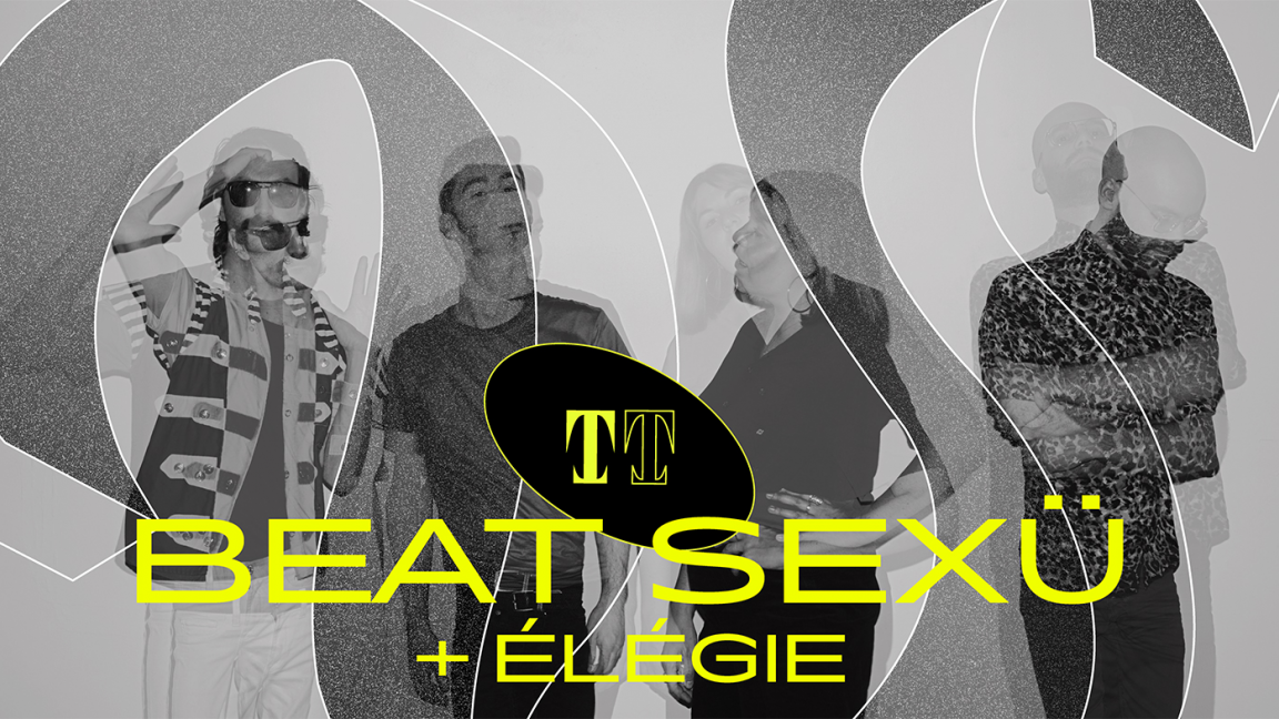 Beat Sexü + Élégie