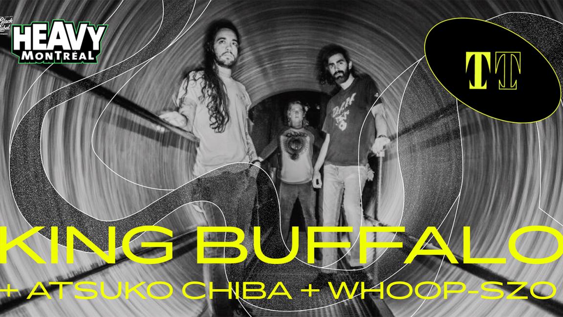 King Buffalo + Atsuko Chiba + Whoop-Szo