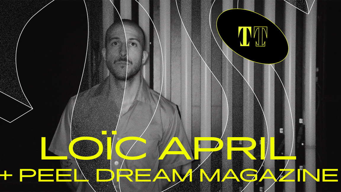 Loïc April + Peel Dream Magazine