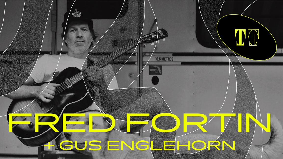 Fred Fortin + Gus Englehorn
