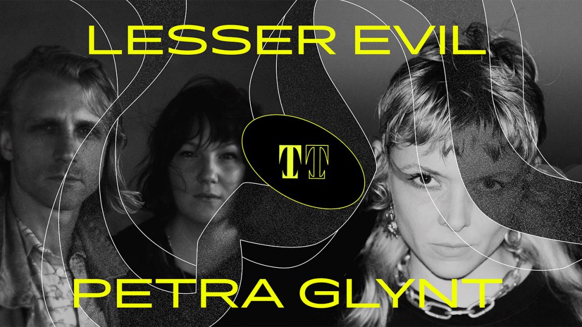 Lesser Evil + Petra Glynt
