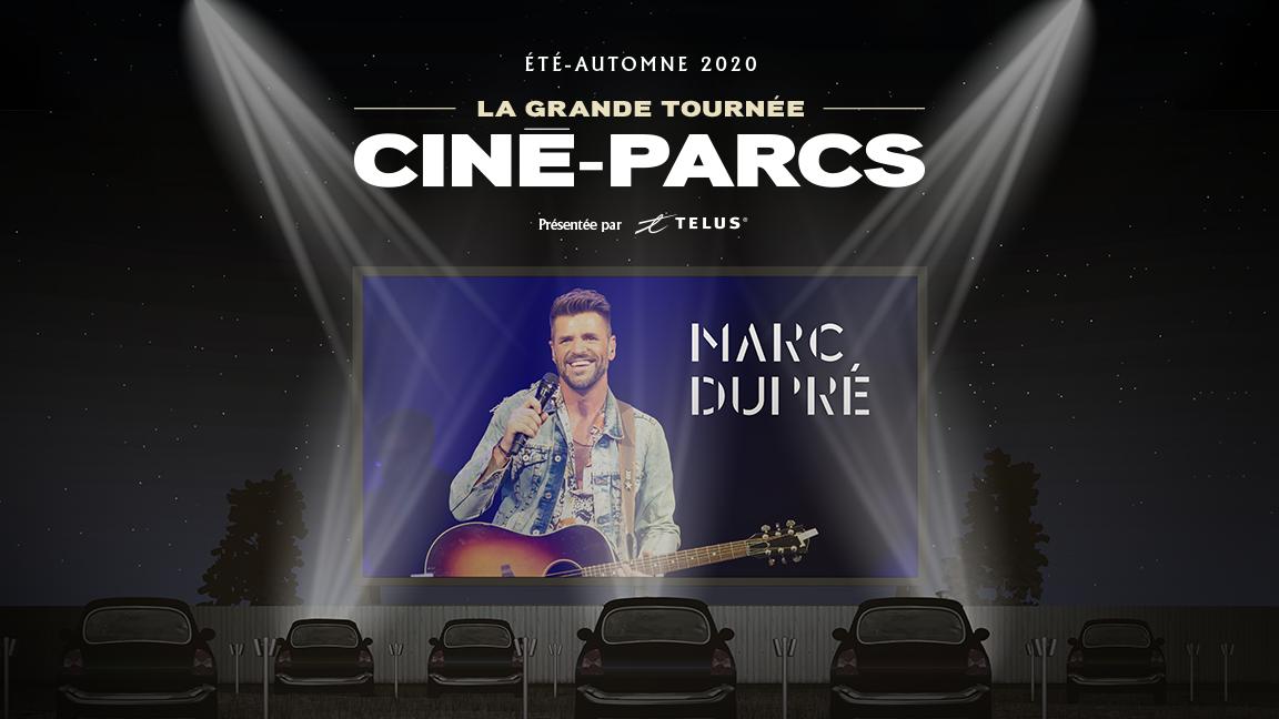 Marc Dupré - La Grande Tournée Ciné-Parcs