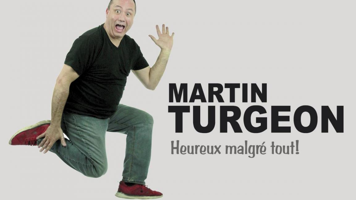 Hereux Malgré tout! Martin Turgeon