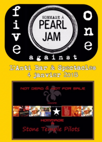 Five Against One - Hommage à Pearl Jam, Not Dead & Not For Sale - Hommage à STP