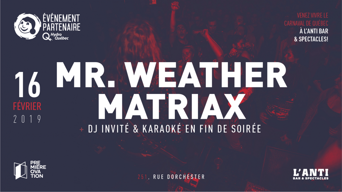 Mr.Weather et Matriax