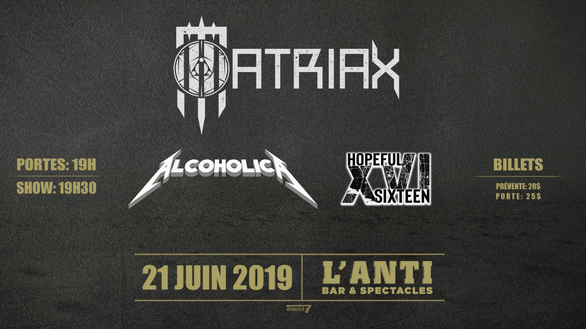 MATRIAX // Avec Alcoholica et Hopeful Sixteen