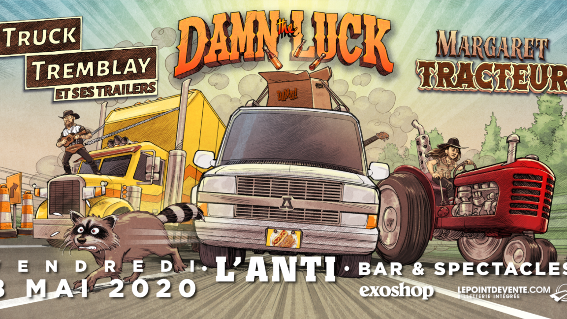 Truck Tremblay – Damn The Luck – Margaret Tracteur