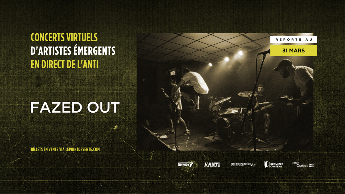 Fazed Out - Concert virtuel en direct de L'Anti Bar & Spectacles