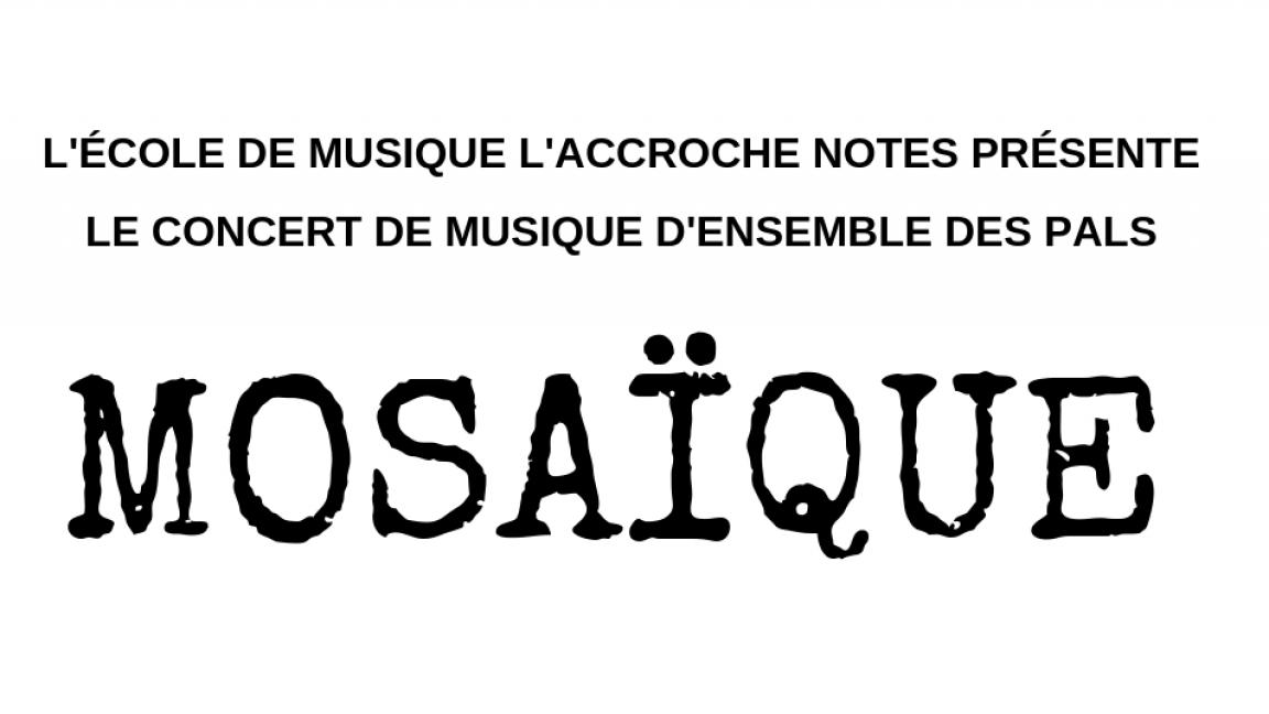 Concert Mosaïque - PALS