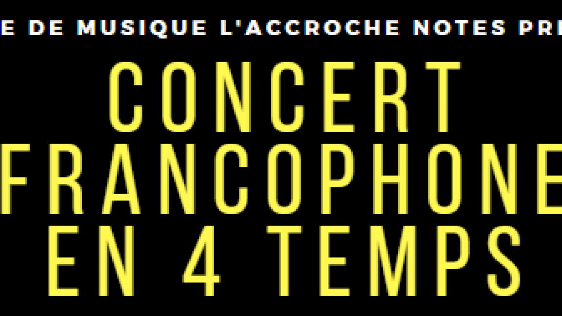Concert francophone en 4 temps