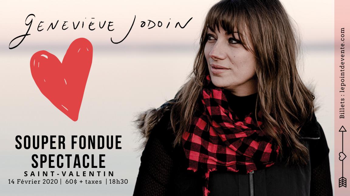 geneviève Jodoin - Souper Fondue /Spectacle St-Valentin