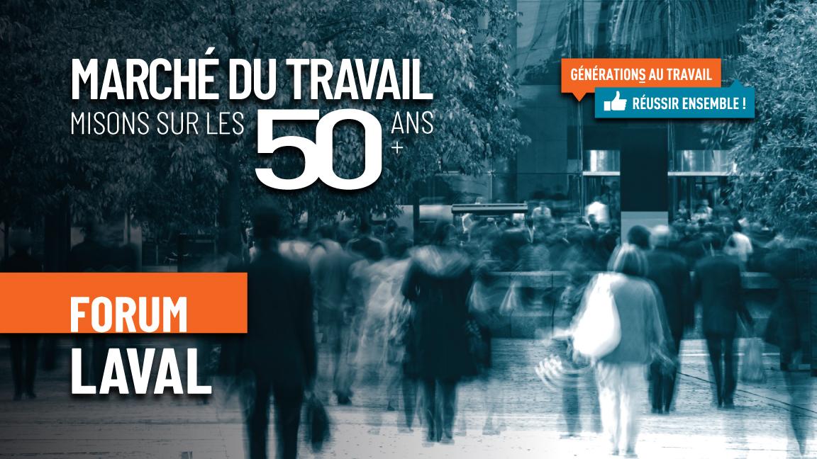 Forum de Laval Marché du travail, misons sur les 50 ans et plus