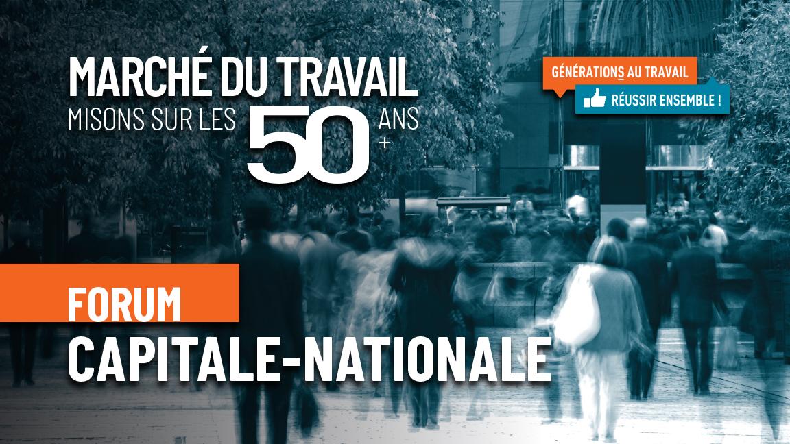 Forum  Capitale-Nationale Marché du travail: Misons sur les 50 ans et plus