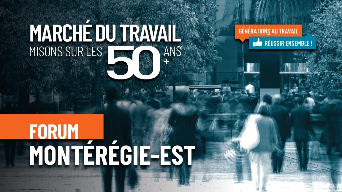 Forum Montérégie-Est Marché du travail, misons sur les 50 ans et plus