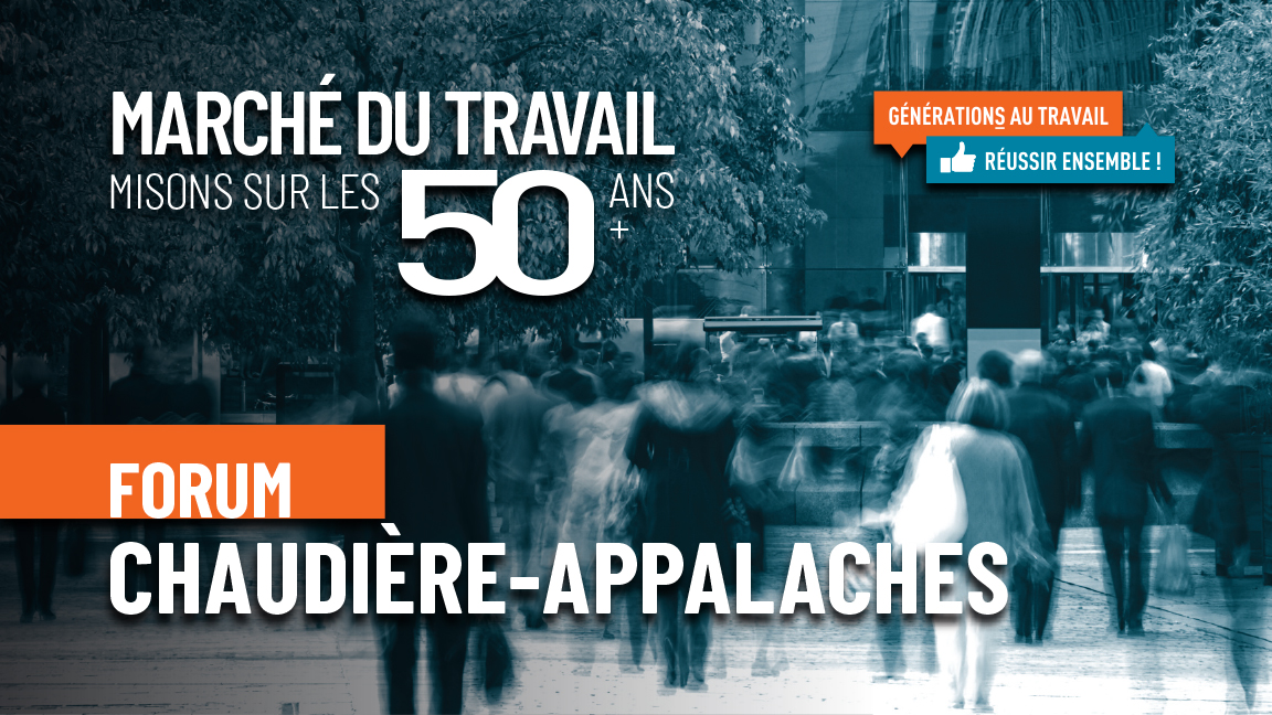 Forum Marché du travail, misons sur les 50 ans et plus de Chaudière-Appalaches
