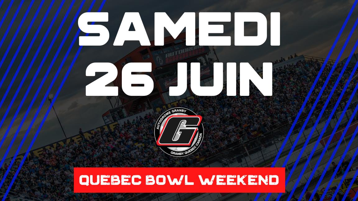 Le Quebec Bowl Weekend - SAMEDI