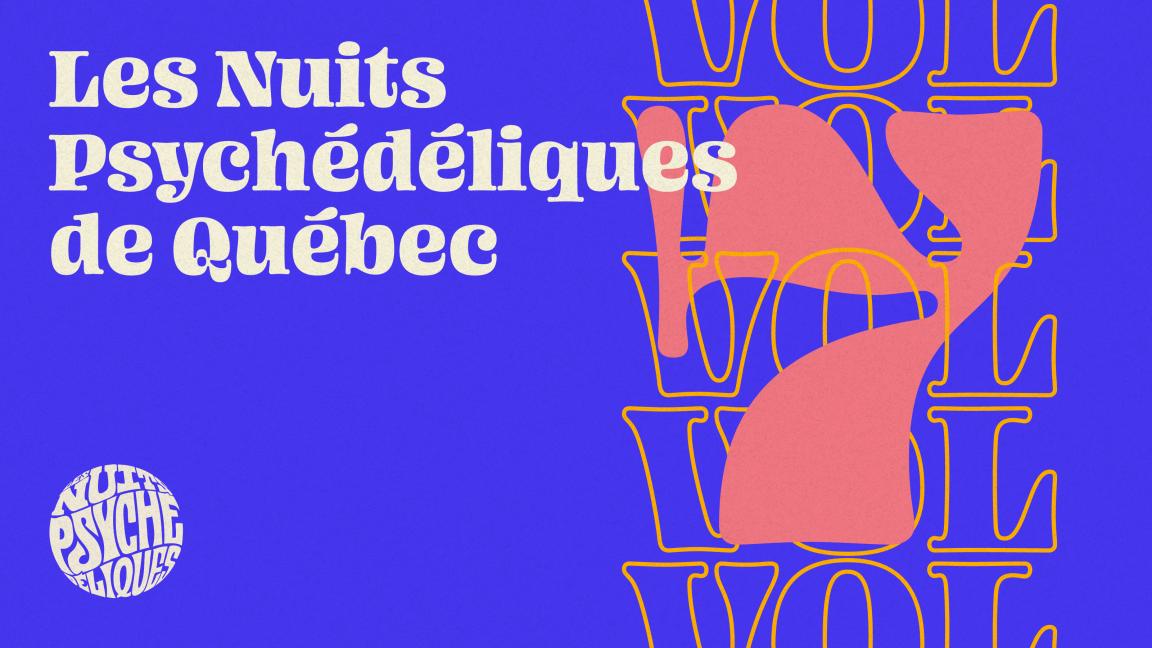 Les Nuits Psychédéliques de Québec | Passeport 3 jours