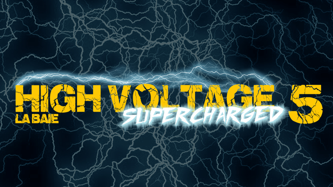 High Voltage: Supercharged 5 - La Baie