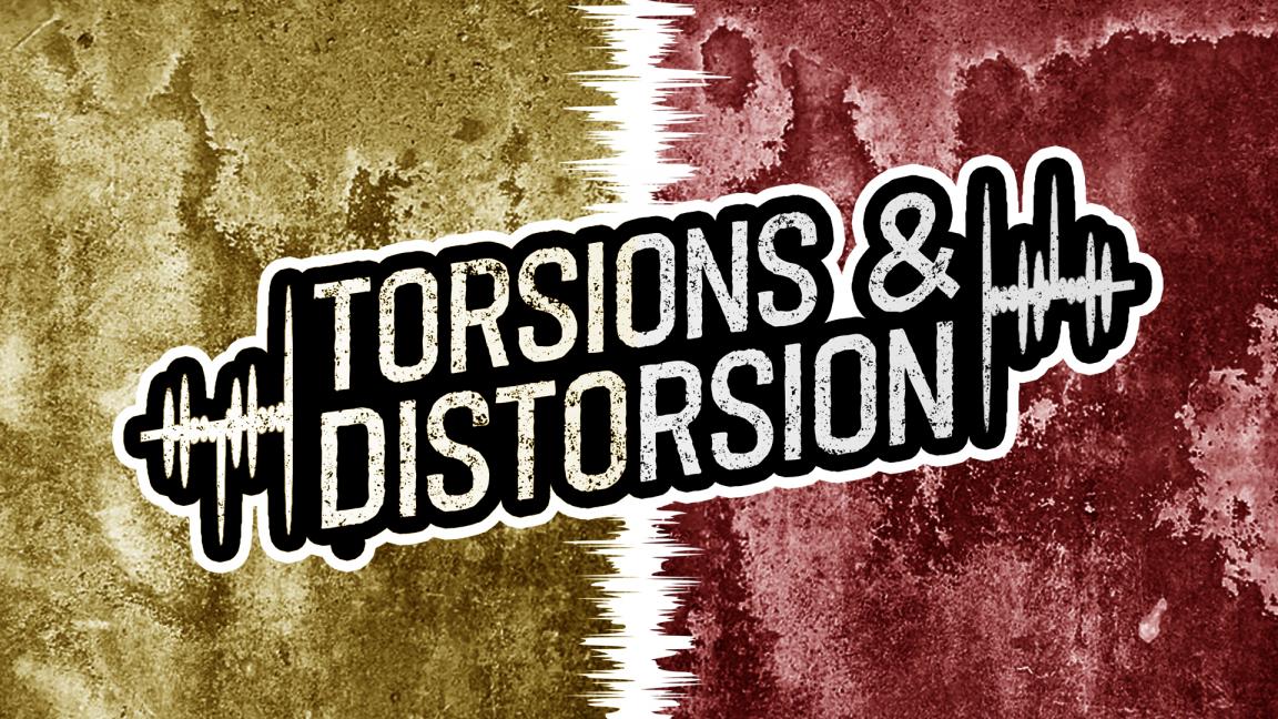 Torsions & Distorsion
