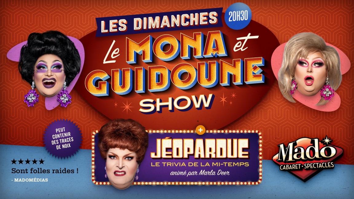 Le Mona et Guidoune show!