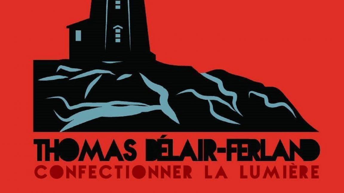 Thomas Bélair-Ferland / Confectionner La Lumière Solo / Québec