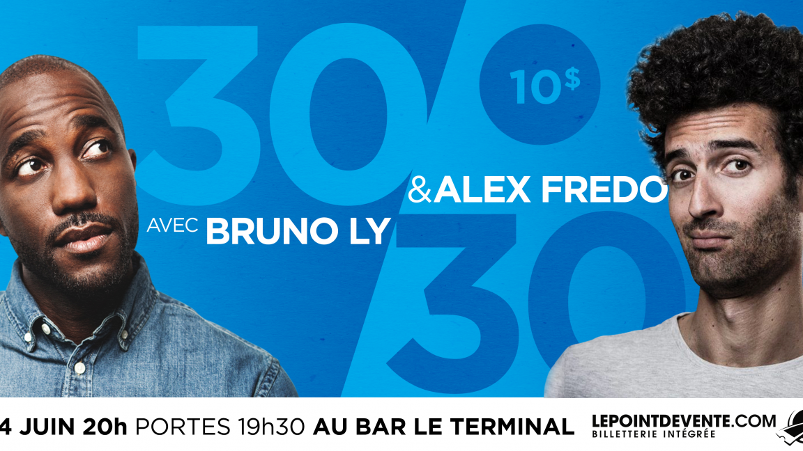 30/30 avec Bruno Ly & Alex Fredo
