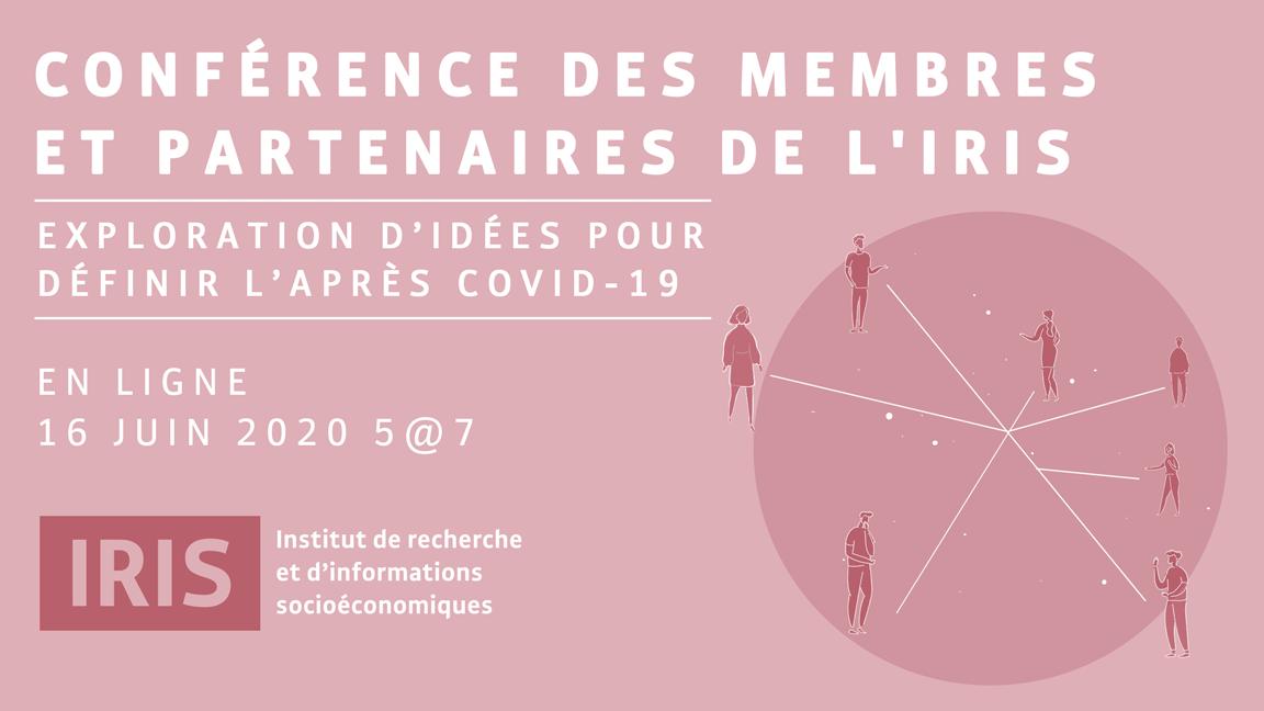 Conférence des membres de l'IRIS : exploration d'idées pour définir l'après COVID-19