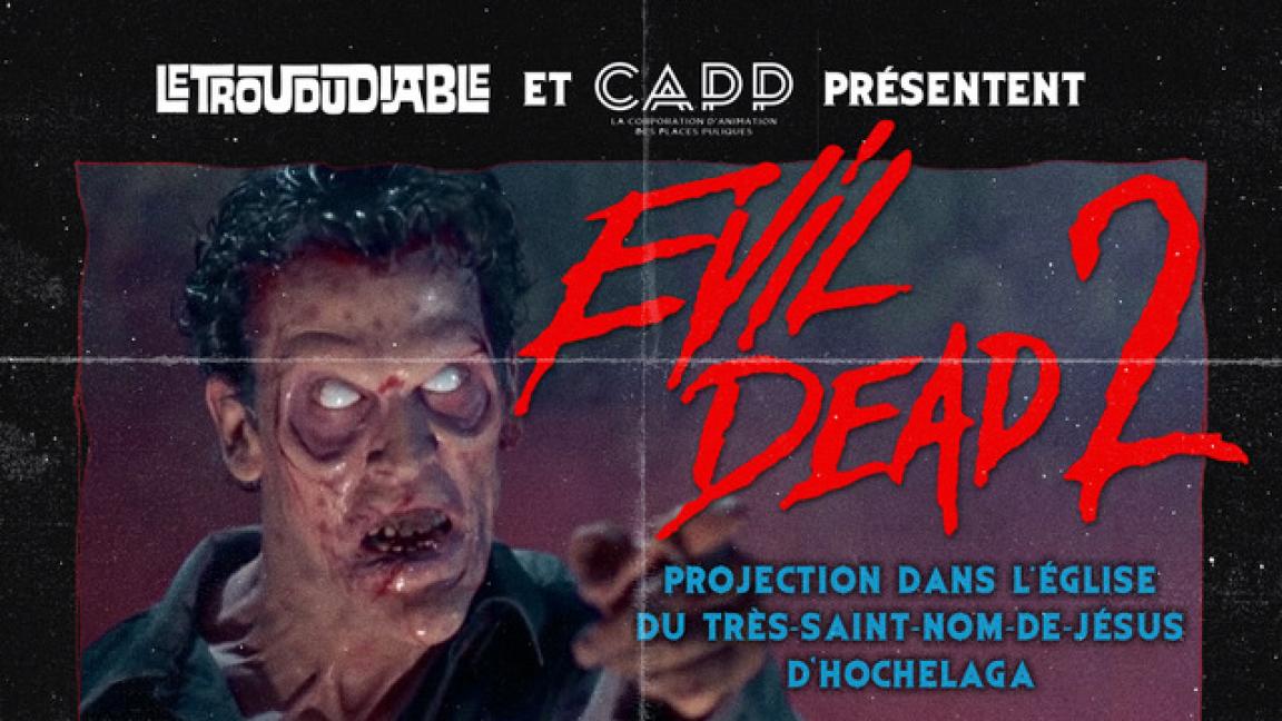 Evil Dead II à l'église Très-Saint-Nom-De-Jésus