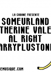 SOMEURLAND, HARRYPLUSTONIO, CATHERINE VALÉRY, AL RIGHT