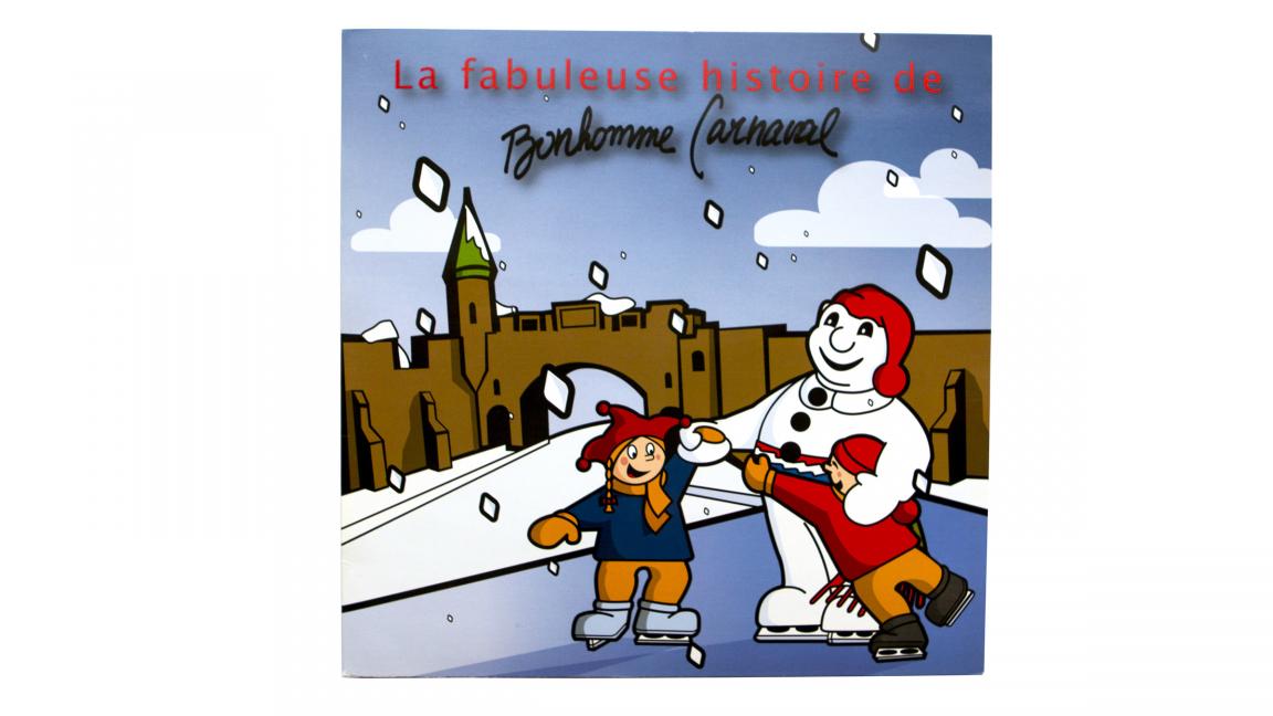 Book titled « La fabuleuse histoire de Bonhomme Carnaval »