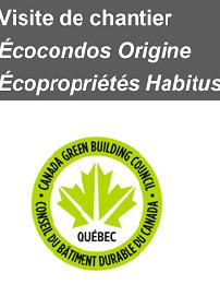 VISITE DE LA TOUR ORIGINE ÉCOCONDOS ET DES ÉCOPROPRIÉTÉS HABITUS - QUÉBEC