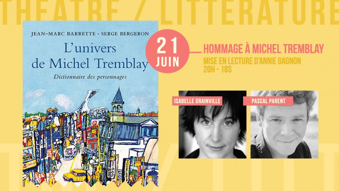 Théâtre : Hommage à Michel Tremblay